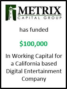 METRIX Capital Group funds $100k in Working Capital for Digital Entertainment Company