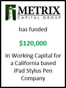 METRIX Capital Group funds $120k in Working Capital for iPad Stylus Company