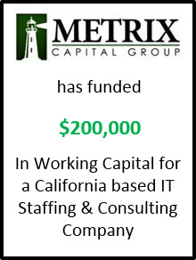 METRIX Capital Group funds $200k in Working Capital for IT Staffing Company