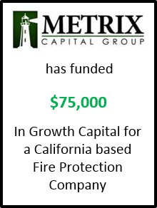 METRIX Capital Group funds $75k in Growth Capital for Fire Protection Company
